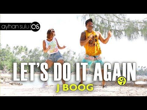 Zumba Lets Do it Again - J boog // A. Sulu