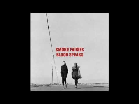 Smoke Fairies - Feel It Coming Near