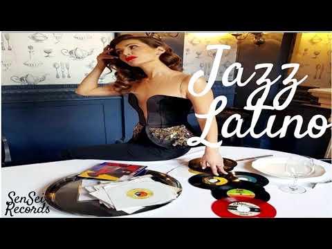 LATIN JAZZ MIX |SalSa Jazz Vocal/Bossa Nova/Instrumental|Trabajo,Bar,Fiesta,Comidas Alegres 2018