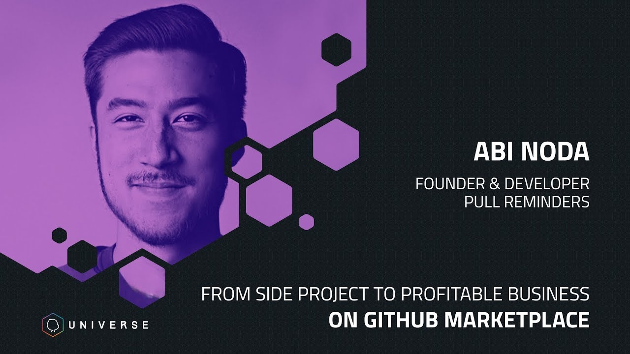 From side project to profitable business on GitHub Marketplace - GitHub  Universe 2018