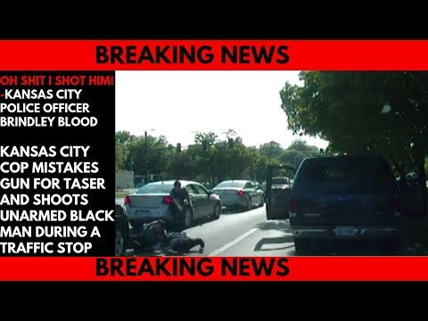 Kansas City Cop Mistakes Gun For Taser And Shoots Unarmed Black Man During A Traffic Stop