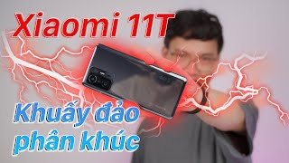 Đánh giá Xiaomi 11T: Mình suýt tưởng đây là điện thoại flagship