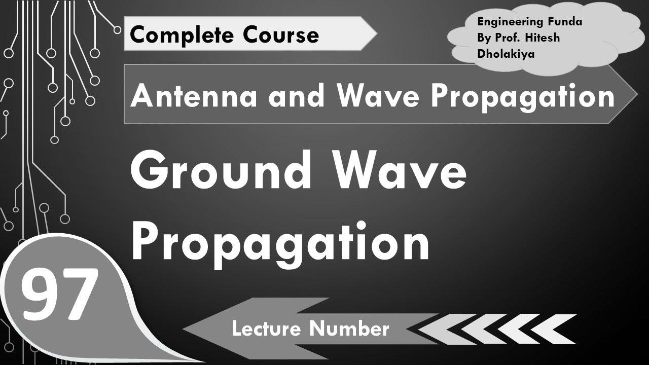 Ground Wave Propagation, Radio Wave Propagation in Antenna by Engineering  Funda