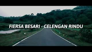Download lagu FIERSA BESARI - CELENGAN RINDU   LIRIK  