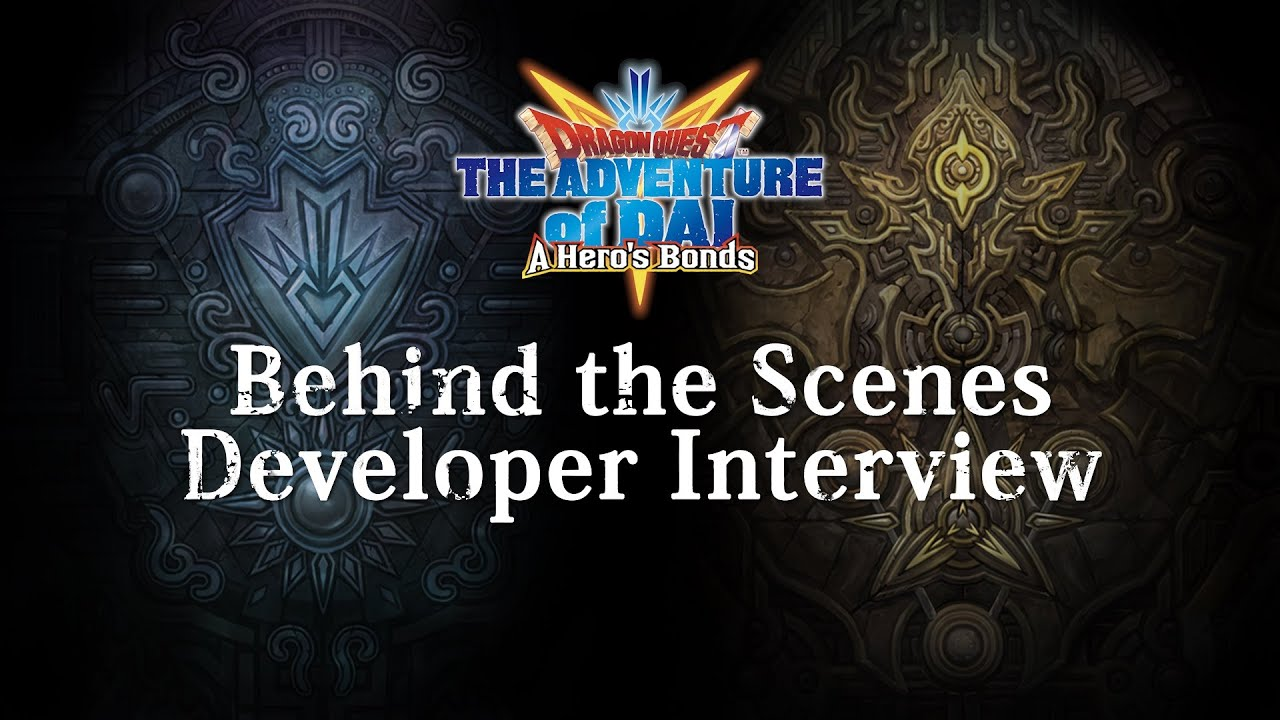 DRAGON QUEST The Adventure of Dai: A Hero's Bonds   Behind the Scenes Vol. 2: Developer Interview