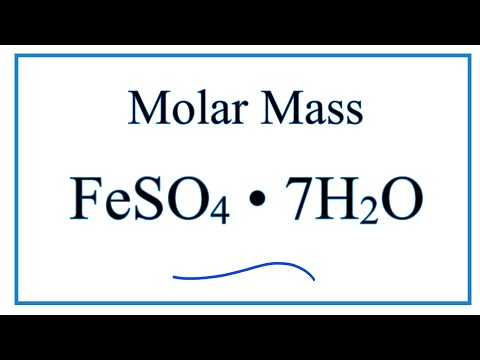 Molar Mass / Molecular Weight Of FeSO4 • 7H2O: Iron (II) Sulfate Heptahydrate