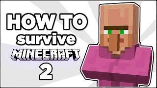 How to survive Minecraft (Part II)