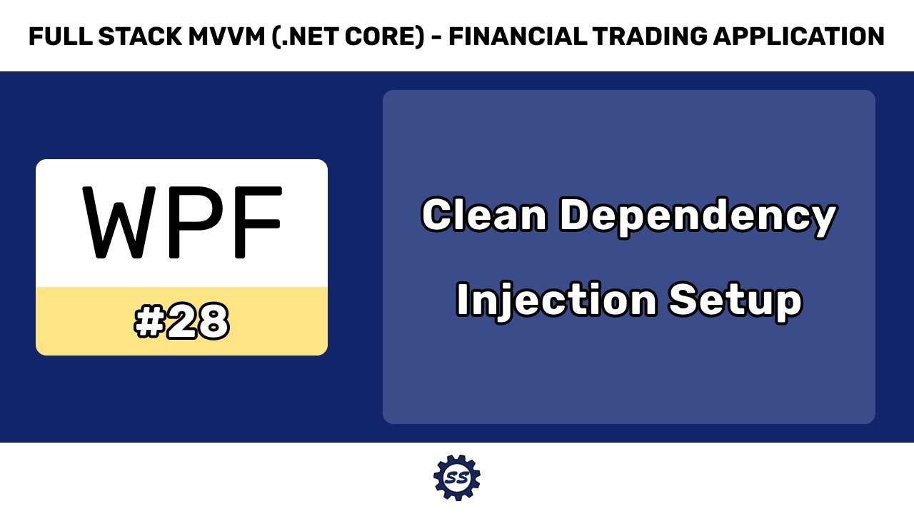 Clean Dependency Injection Setup w/ Extension Methods   FULL STACK WPF  .NET CORE MVVM 20