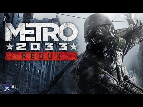 Metro 2033 Redux #1 In Moscow Our Story Begins