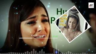 Hum Royenge Itna Hame Maloom Nahi Tha Ringtone | Hindi Ringtone | New 2019 | Am Ringtone