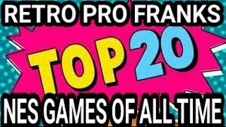 MY TOP 20 PICK / BEST MUST HAVE NINTENDO NES GAMES OF ALL TIME - RETRO PRO FRANK