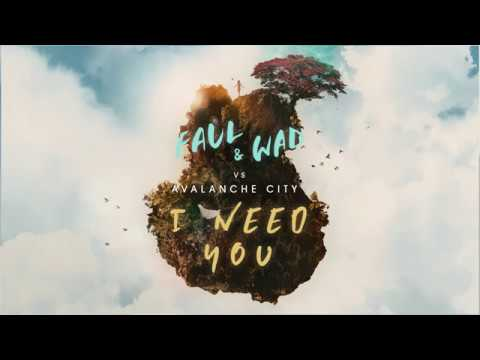 Faul & Wad & Avalanche City - I Need You mp3 baixar