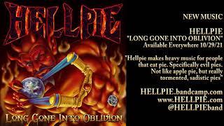 Hellpie ~ Long Gone Into Oblivion Promo Oct 29 2021