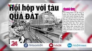 """Đường sắt Việt Nam - """"Lạc hậu cả 100 năm""""  - Tin Tức VTV24"""