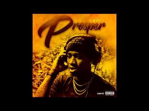 """Cmoney """"Prosper"""" Prod. By CMo"""