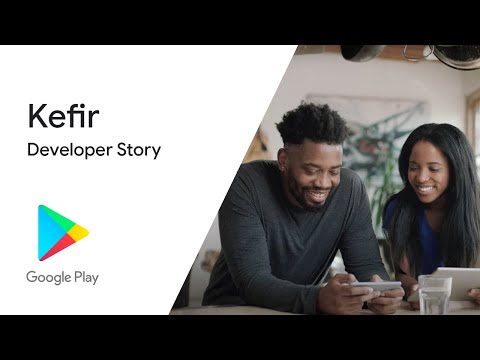Kefir: Achieving Global Success On Google Play