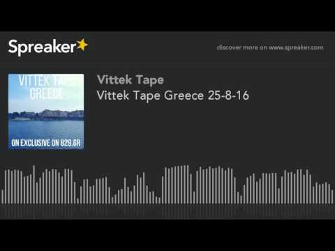 Vittek Tape Greece 25-8-16