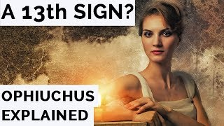 Ophiuchus Explained: A 13th Zodiac Sign?