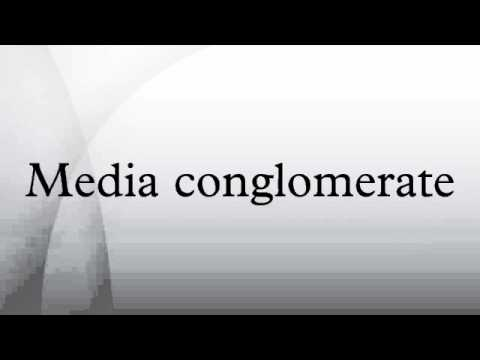 Media conglomerate