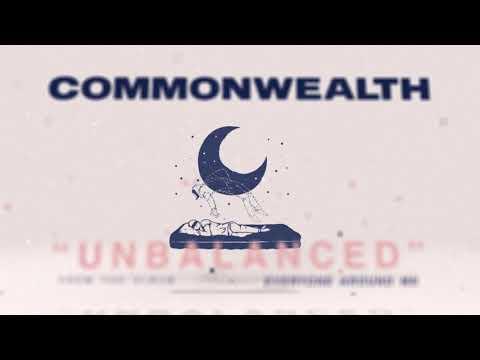 CommonWealth - Unbalanced (Official Audio Stream)
