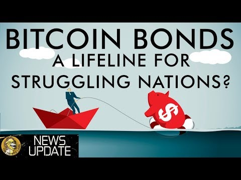 Bitcoin Bonds - A Lifeline For Troubled Nations?