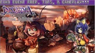 Dissidia Final Fantasy: Opera Omnia EIKO EVENT PREP, TIPS, & GAMEPLAY!!