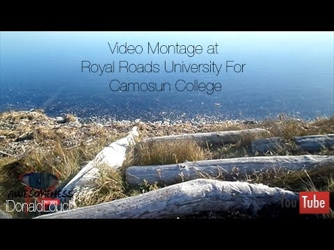 Video Montage at Royal Roads University for Camosun College | iDonaldLouch