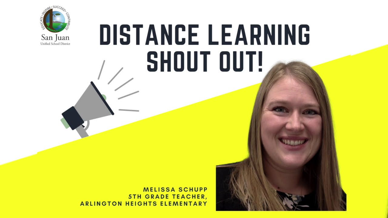 San Juan USD: Distance Learning Shout-out – Melissa Schupp