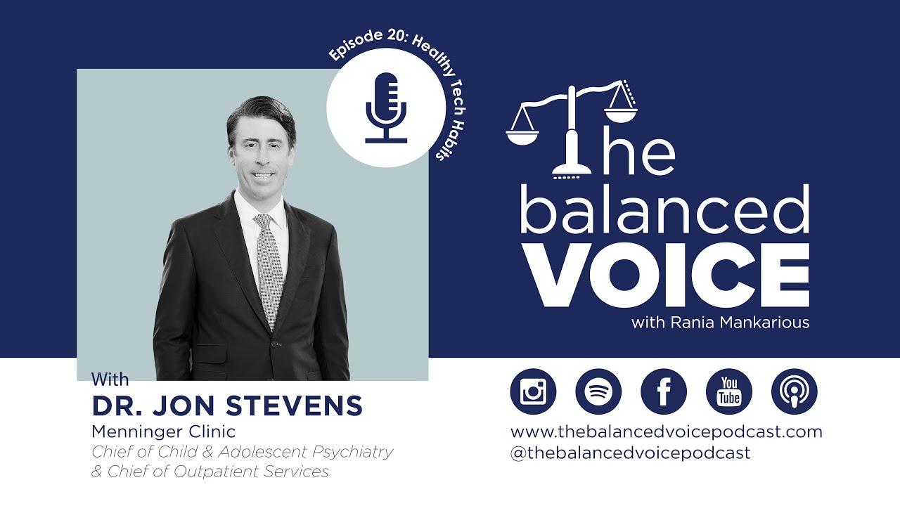 The Balanced Voice Episode 20 | Dr. Jonathan Stevens - Healthy Tech Habits