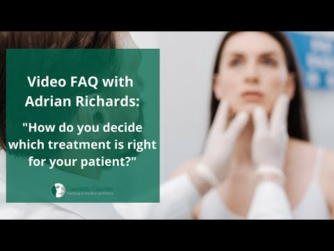 How do you decide which treatment is right for your patient?