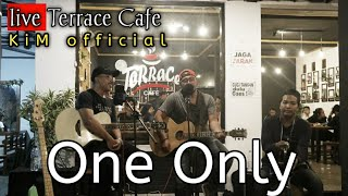 One Only - Pamungkas live Terrace Cafe (COVER BY KIM OFFICIAL Music)