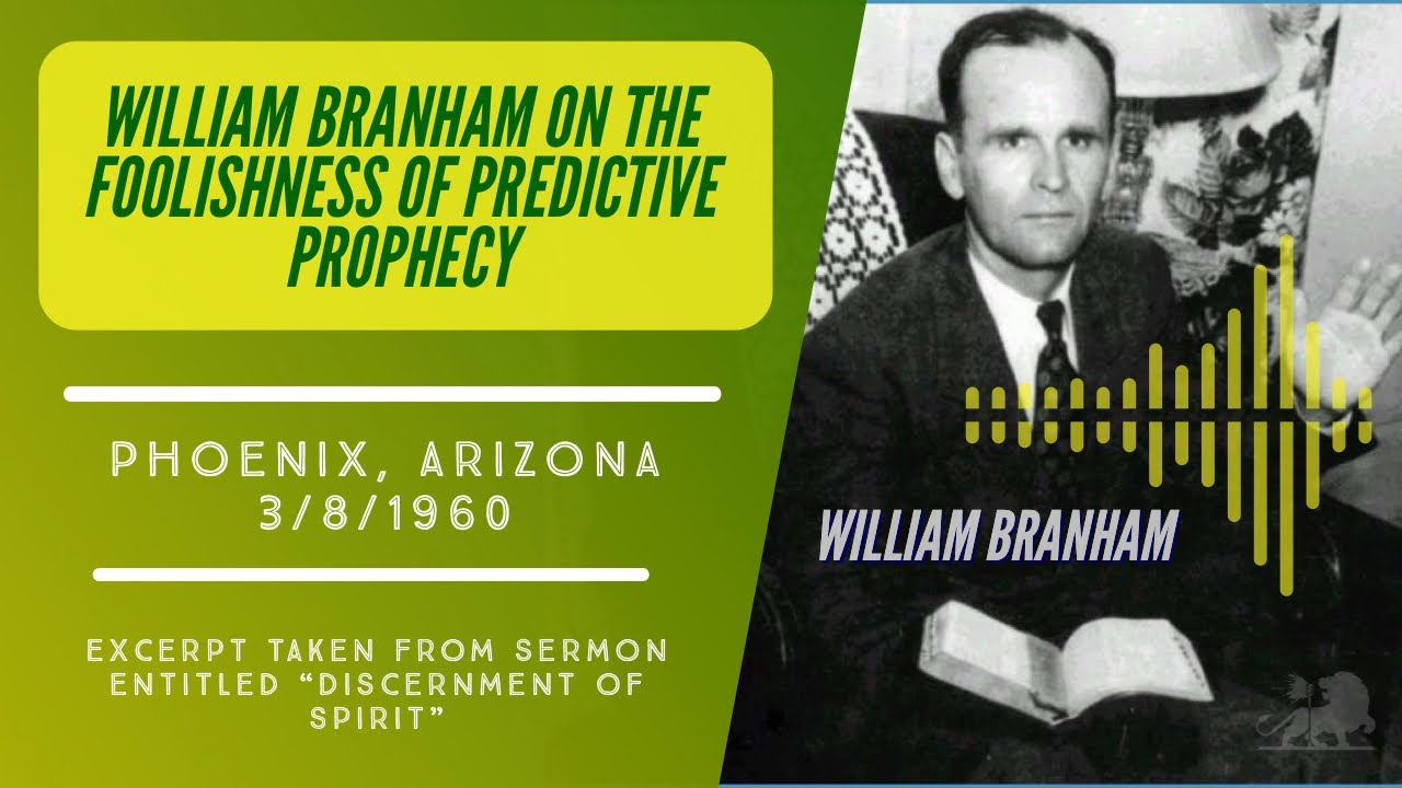 THE FOOLISHNESS OF PREDICTIVE PROPHECY | William Branham | 3/8/1960