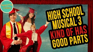 High School Musical 3 Kind of Has GOOD PARTS