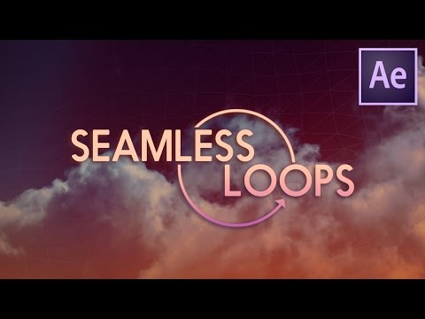 Seamless Loops - After Effects Tutorial