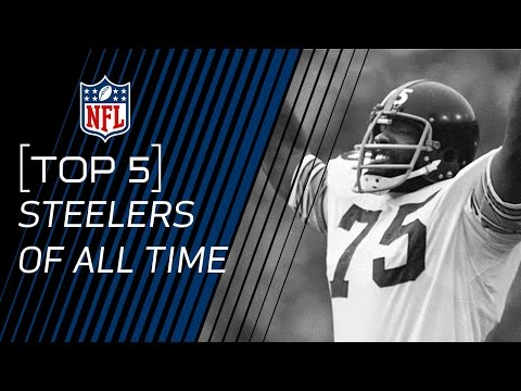 Top 5 Steelers of All Time | NFL