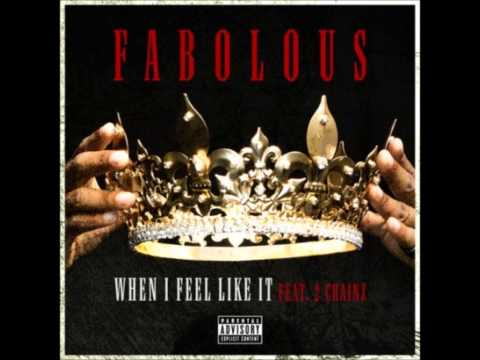 When I Feel Like It - Fabolous (ft. 2 Chainz)