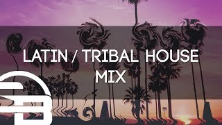 Latin House Mix | Summer Groove 2017