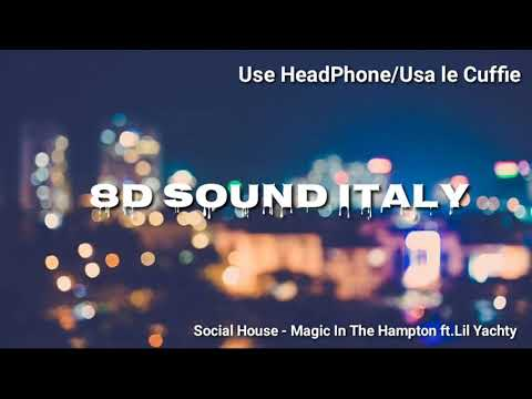 8D Social House - Magic In The Hampton Ft.Lil Yachty