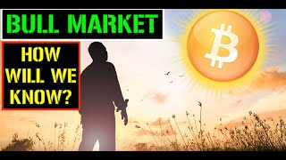 Bitcoin | Confirming a Bull Market | How Will We Know?