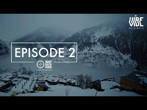 Way Back Home | A Himalayan Travelogue : Episode 2