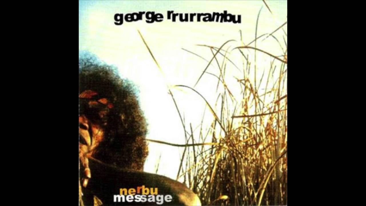 George Rrurrambu Burarrwanga Eastern Wind George Rrurrambu YouTube