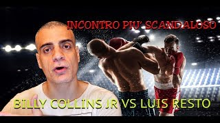 L'incontro di Boxe più scandaloso , Billy Collins Jr Vs Luis Resto