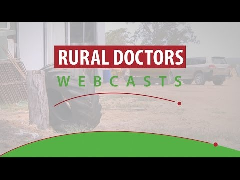 Rural Doctors Webcast May 2014 Emergency Response: At the Scene