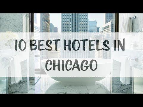 10 Best Hotels In Chicago