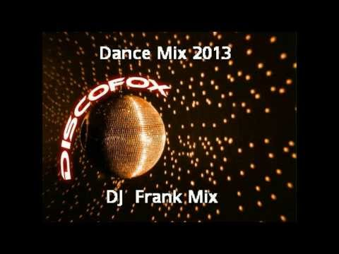 Discofox  Dance  Mix  2013  ( DJ  Frank Mix )