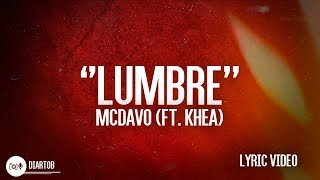 ► MC Davo - Lumbre (ft. Khea) Lyric Video