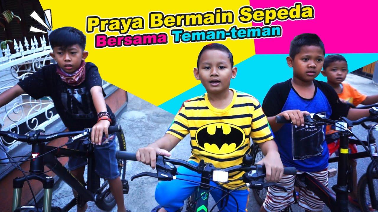 Praya Bermain Sepedaan Bersama Teman Teman