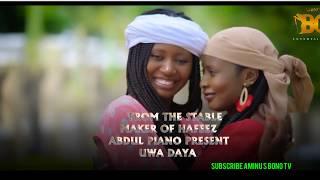 UWA DAYA by ABDUL PIANO ft hawwa ayawa and mommy gombe
