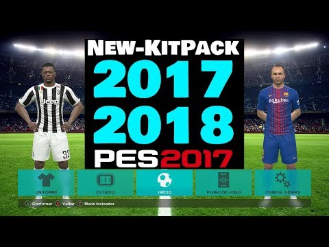 New Kit Pack 2017 / 2018 DOWNLOAD PES 2017
