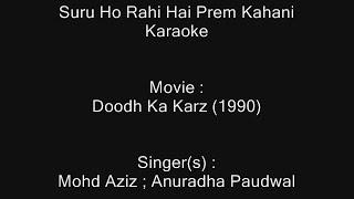 Suru Ho Rahi Hai Prem Kahani - Karaoke- Doodh Ka Karz (1990) - Mohammed Aziz ; Anuradha Paudwal